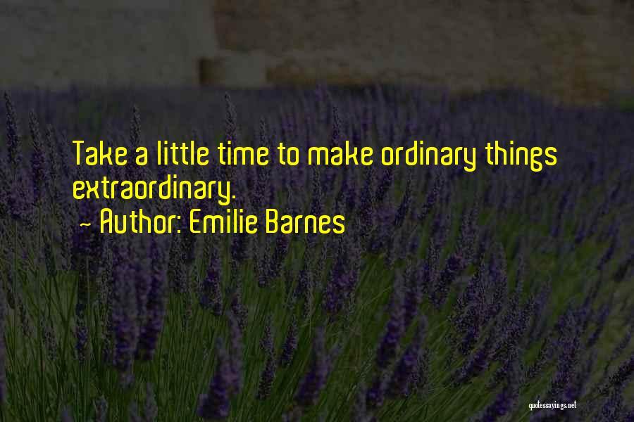 Emilie Barnes Quotes 571219