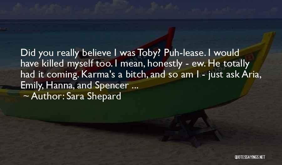 Emily And Hanna Quotes By Sara Shepard