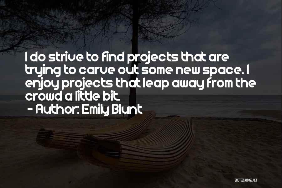 Emily Blunt Quotes 1123516