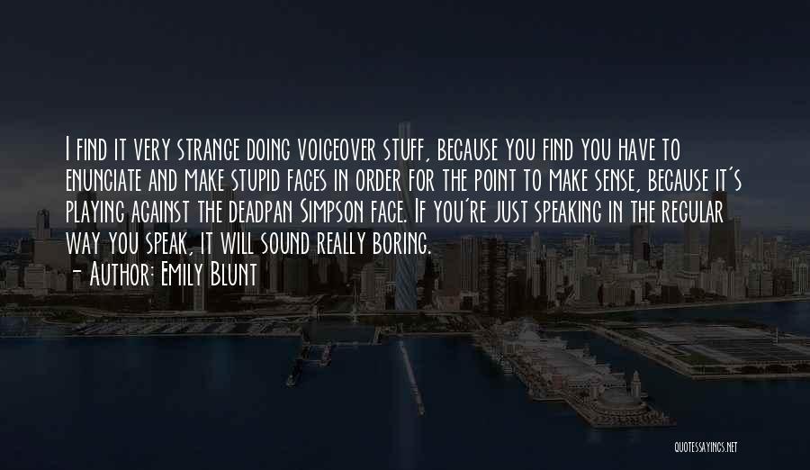 Emily Blunt Quotes 1638992