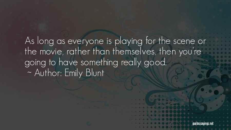 Emily Blunt Quotes 2053414