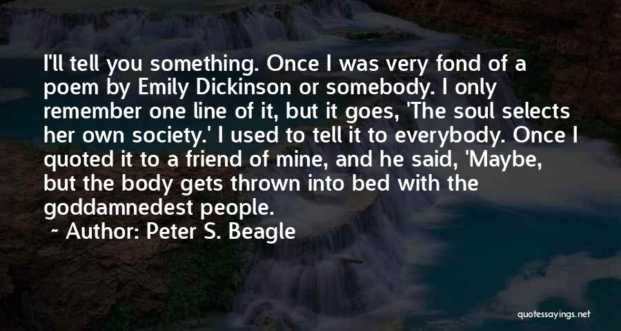 Emily Dickinson Best Poem Quotes By Peter S. Beagle