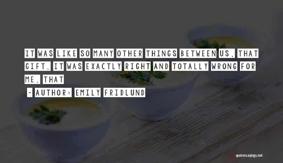 Emily Fridlund Quotes 596887