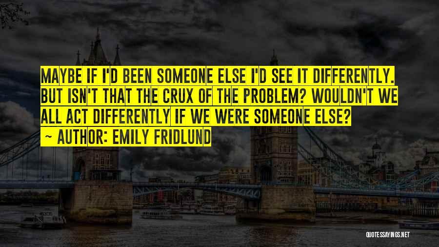 Emily Fridlund Quotes 683478
