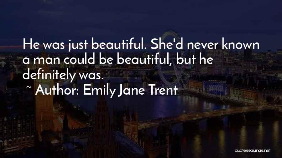 Emily Jane Trent Quotes 1504543