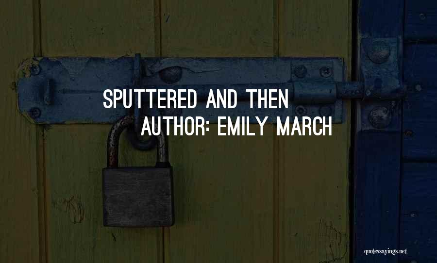 Emily March Quotes 1830471