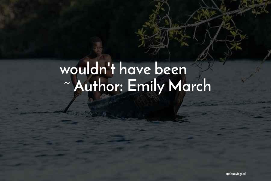 Emily March Quotes 2250913