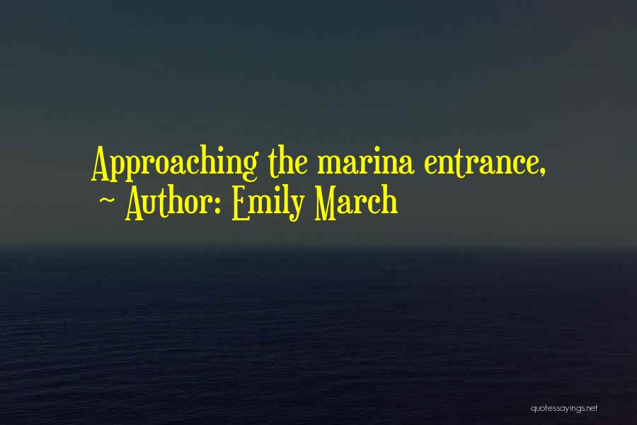 Emily March Quotes 824028