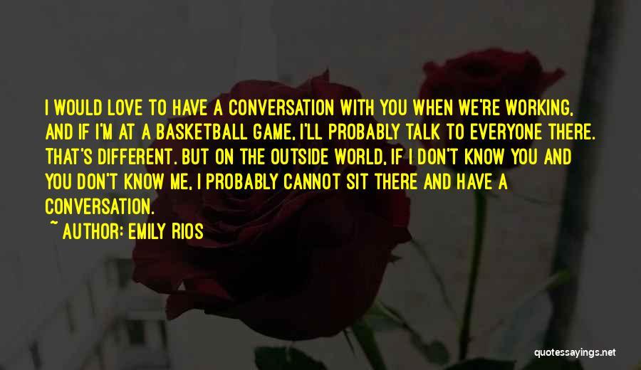 Emily Rios Quotes 1445532