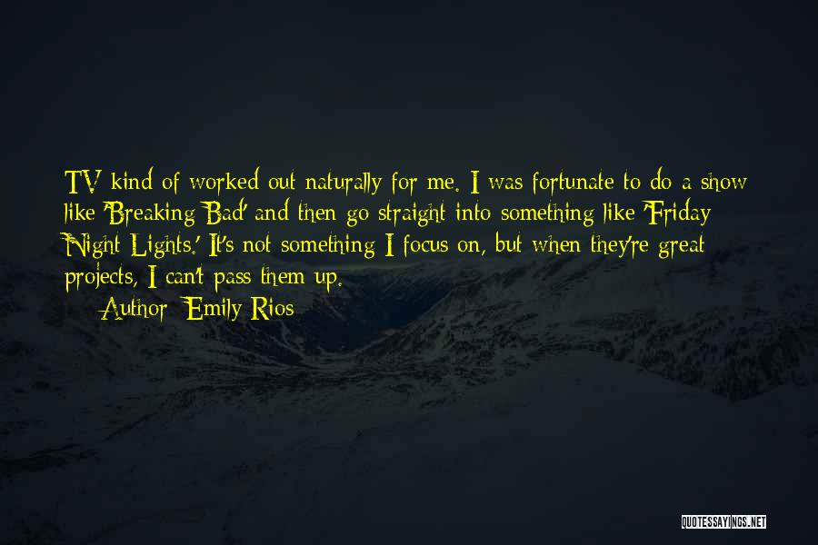 Emily Rios Quotes 944732