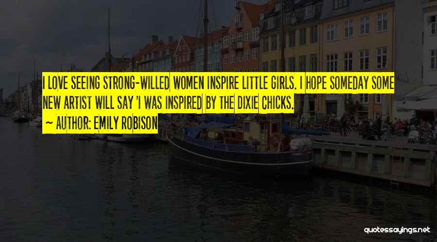 Emily Robison Quotes 1607583