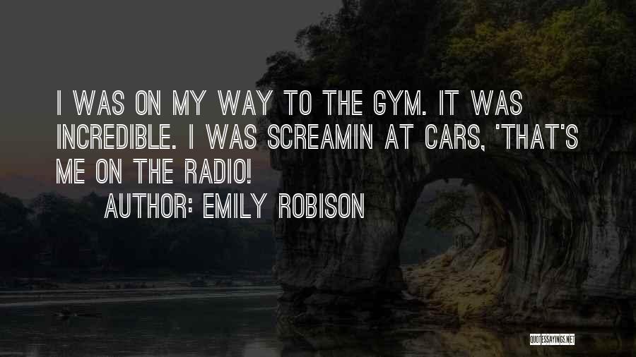 Emily Robison Quotes 1643036