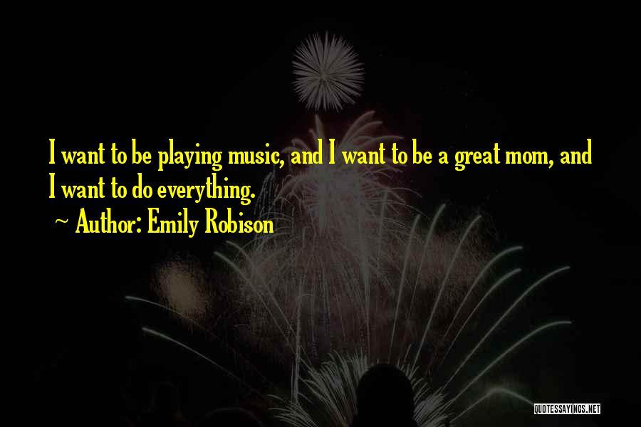 Emily Robison Quotes 2204025