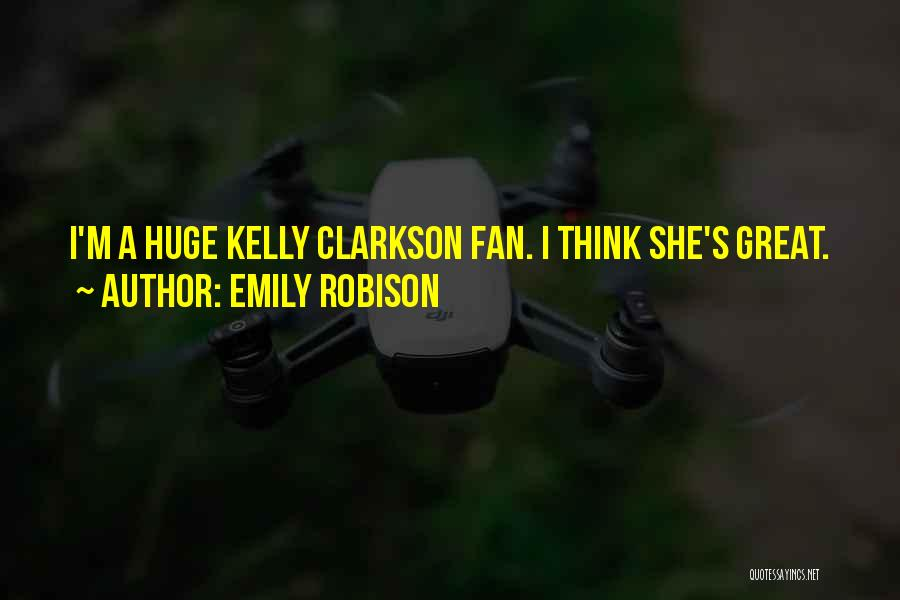 Emily Robison Quotes 639841