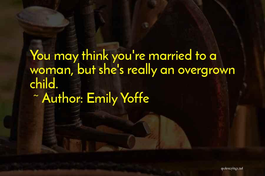 Emily Yoffe Quotes 834095