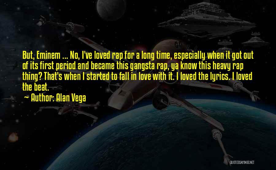 Eminem Lyrics Quotes By Alan Vega