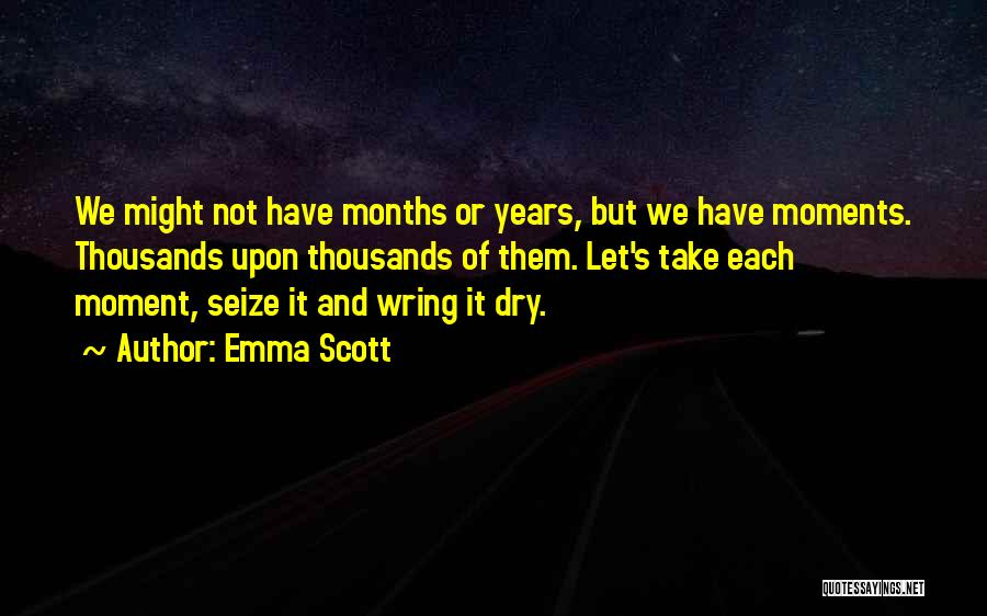 Emma Scott Quotes 1011626