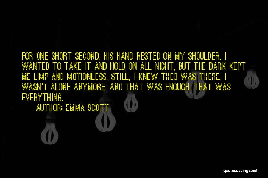 Emma Scott Quotes 1132630