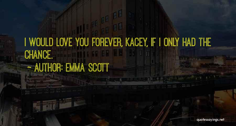Emma Scott Quotes 165074