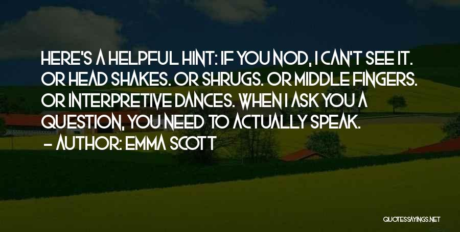 Emma Scott Quotes 2166209