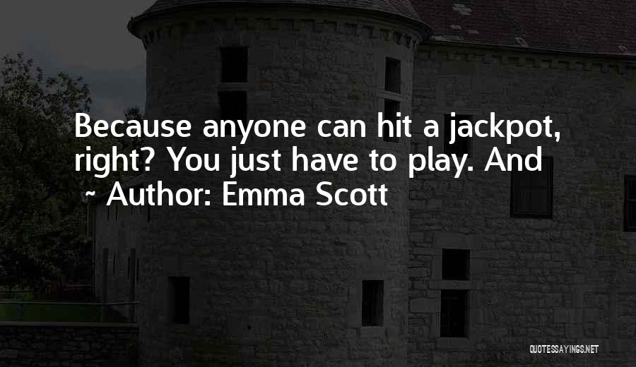 Emma Scott Quotes 262857