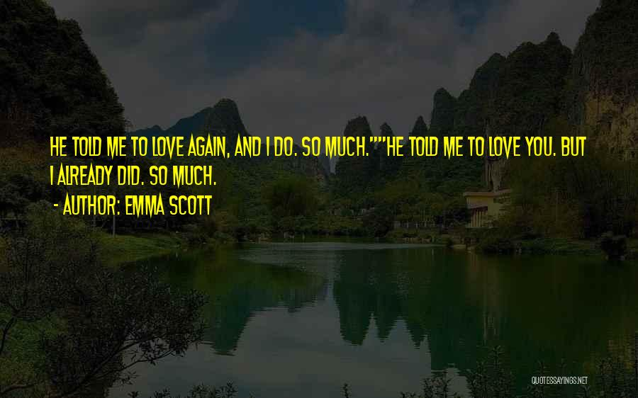 Emma Scott Quotes 759724