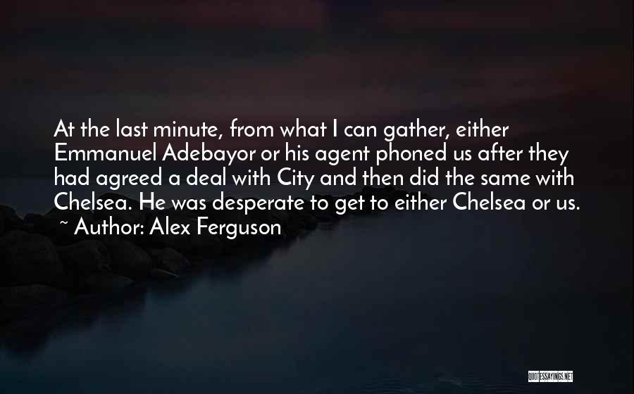 Emmanuel Adebayor Quotes By Alex Ferguson