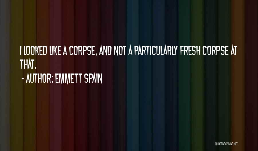 Emmett Spain Quotes 1453547