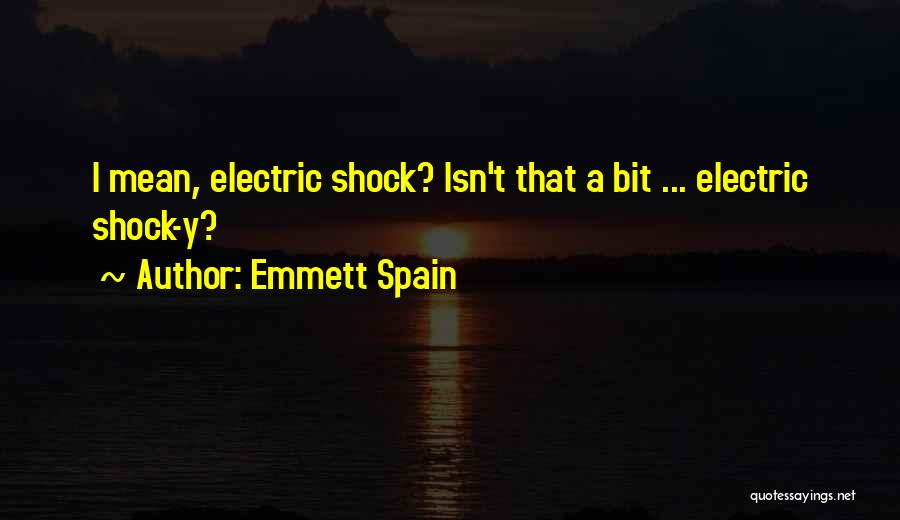 Emmett Spain Quotes 740342