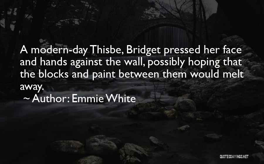 Emmie White Quotes 1699501