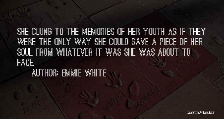 Emmie White Quotes 2083535
