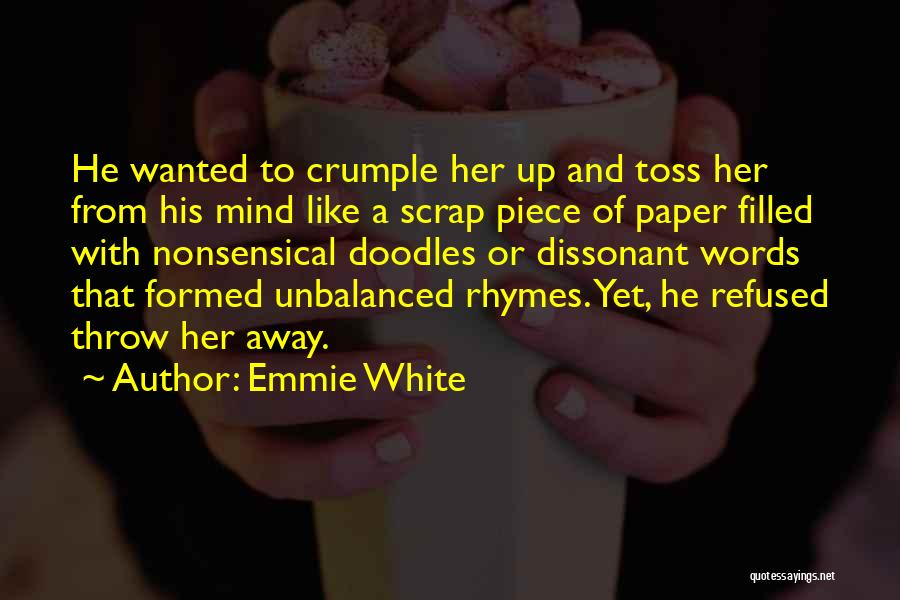 Emmie White Quotes 346114
