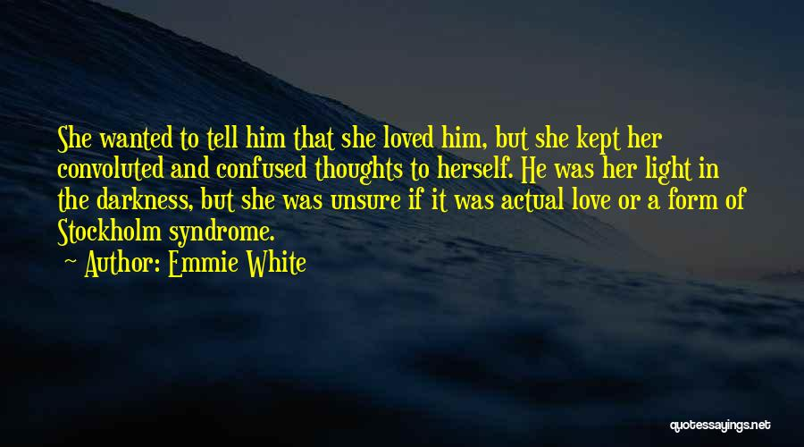Emmie White Quotes 364936