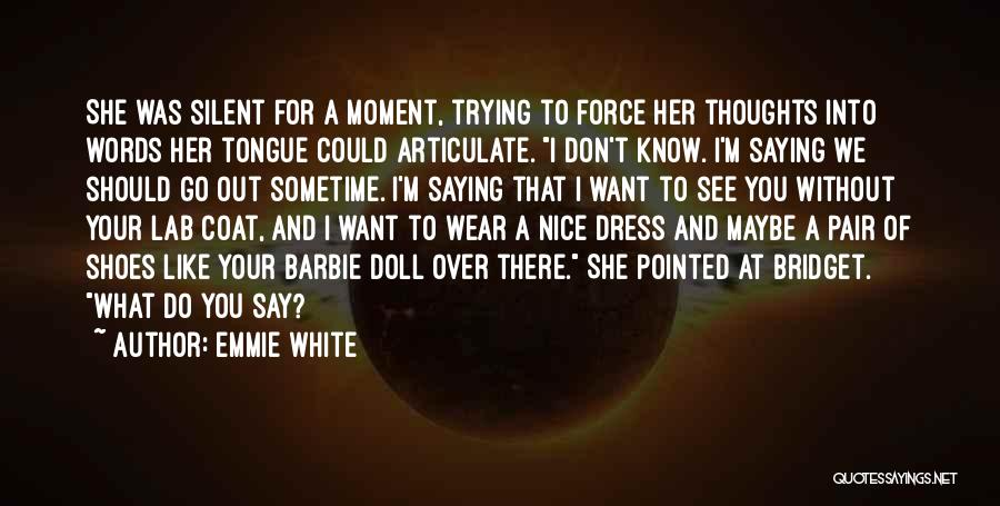 Emmie White Quotes 662371