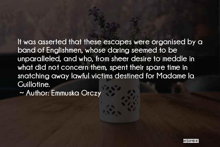 Emmuska Orczy Quotes 1004325