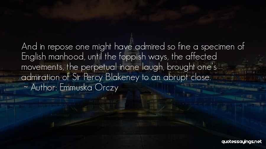 Emmuska Orczy Quotes 106265
