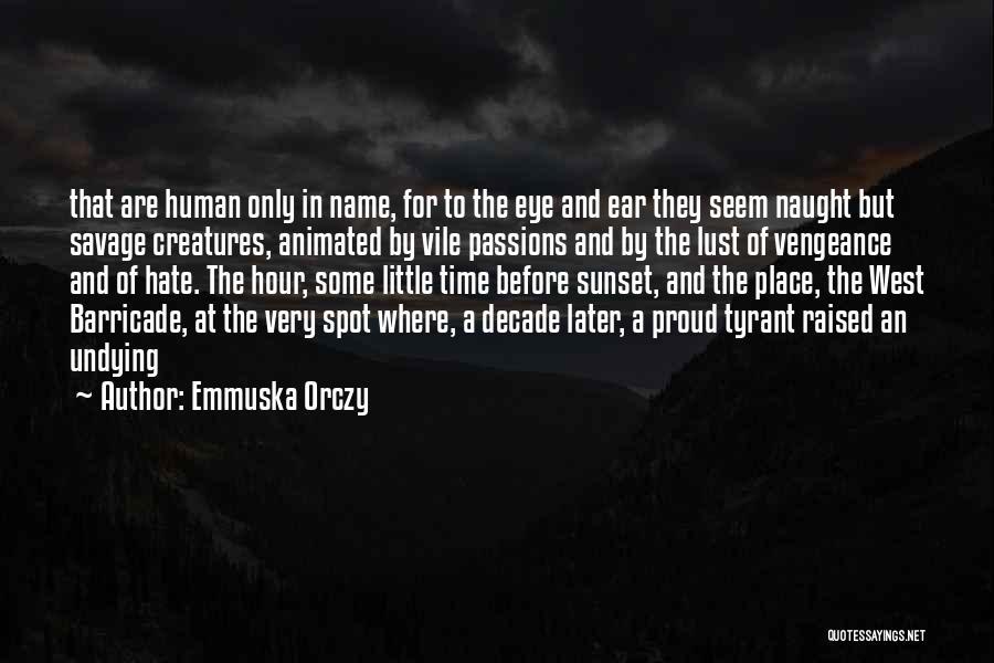 Emmuska Orczy Quotes 1440345