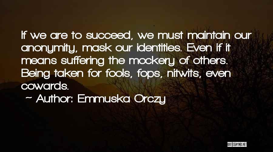 Emmuska Orczy Quotes 1490301