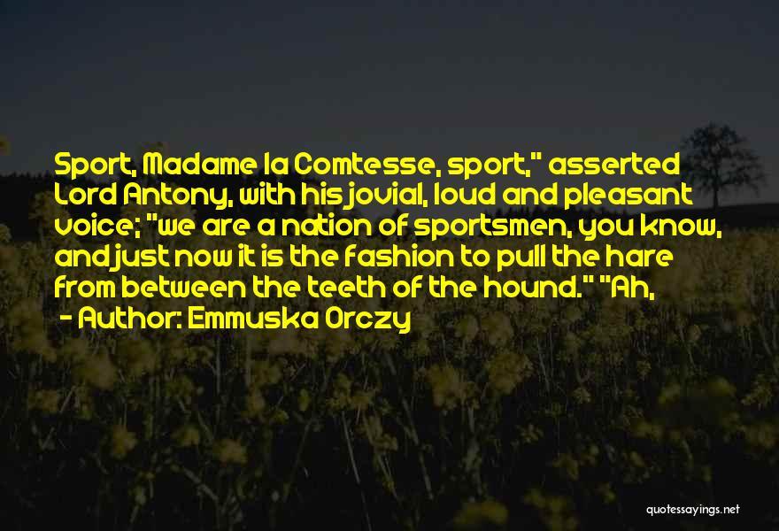 Emmuska Orczy Quotes 1530262
