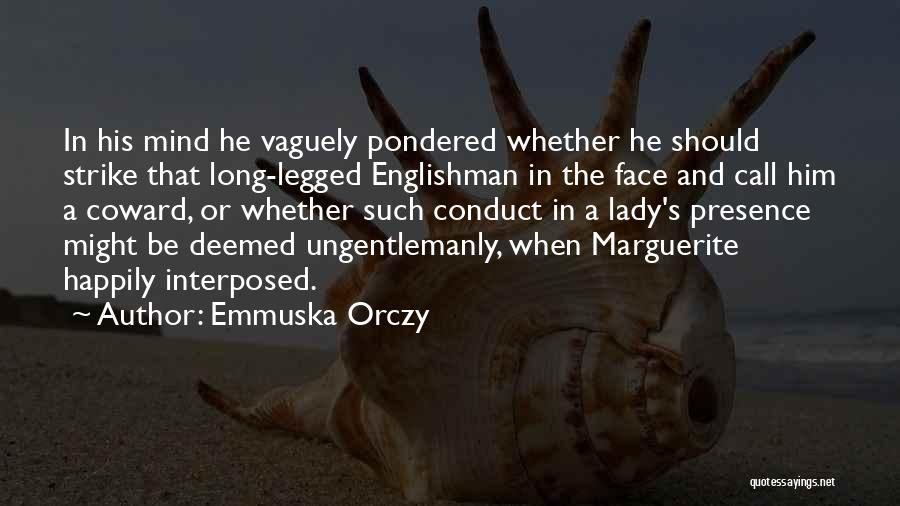 Emmuska Orczy Quotes 2029281