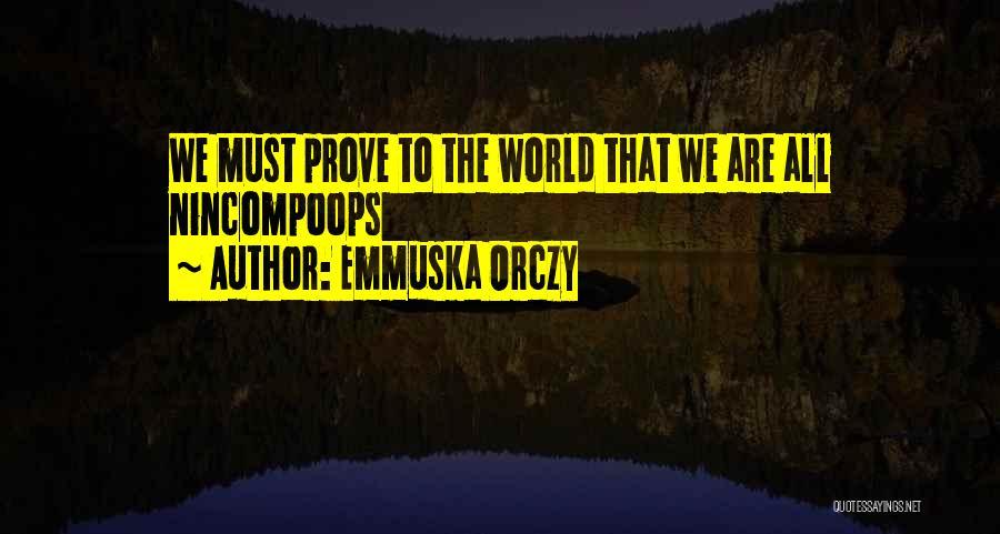 Emmuska Orczy Quotes 2111668
