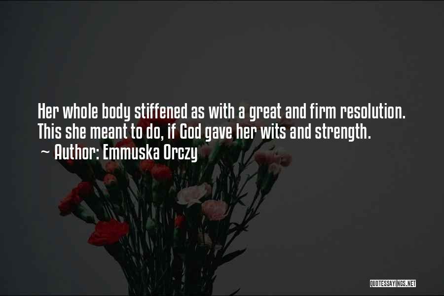 Emmuska Orczy Quotes 2194517