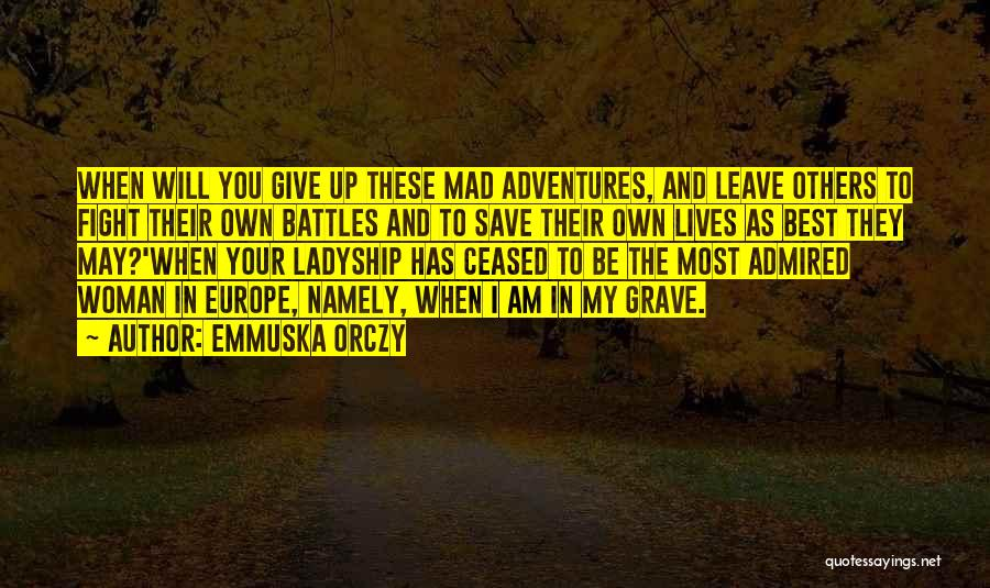 Emmuska Orczy Quotes 2258732