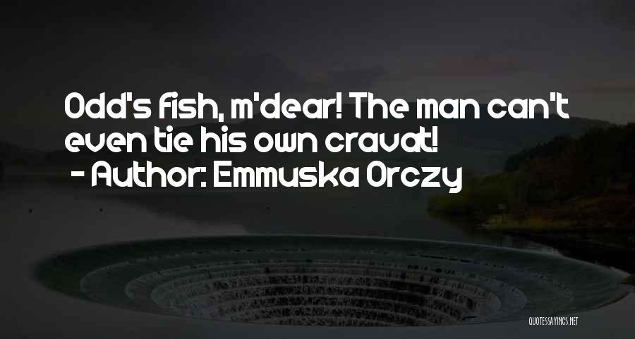 Emmuska Orczy Quotes 295667