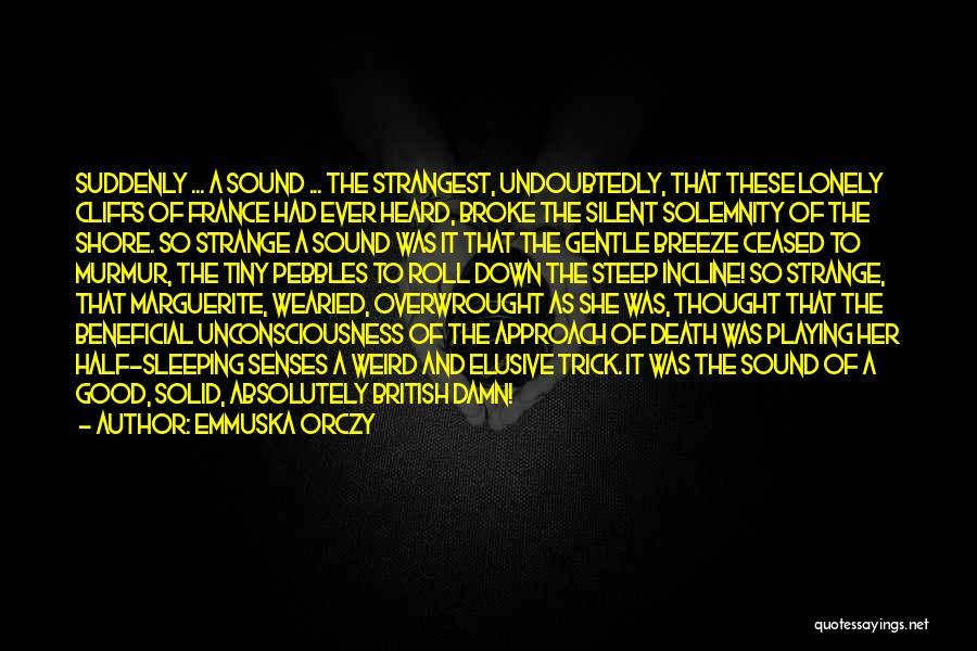 Emmuska Orczy Quotes 458300