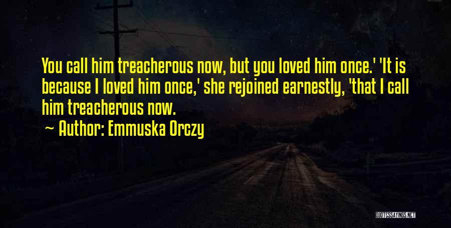 Emmuska Orczy Quotes 651960