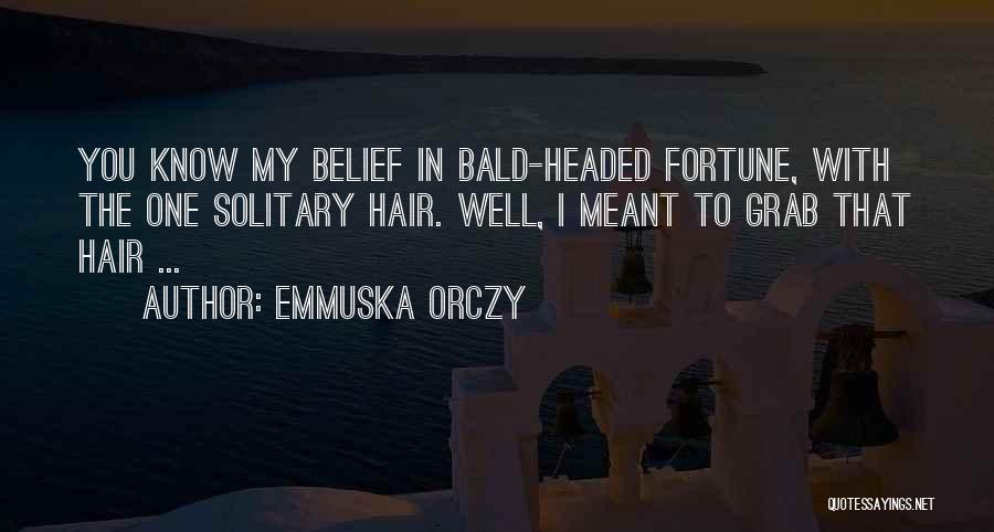 Emmuska Orczy Quotes 88461