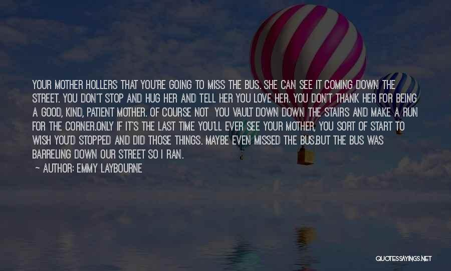 Emmy Laybourne Quotes 115136