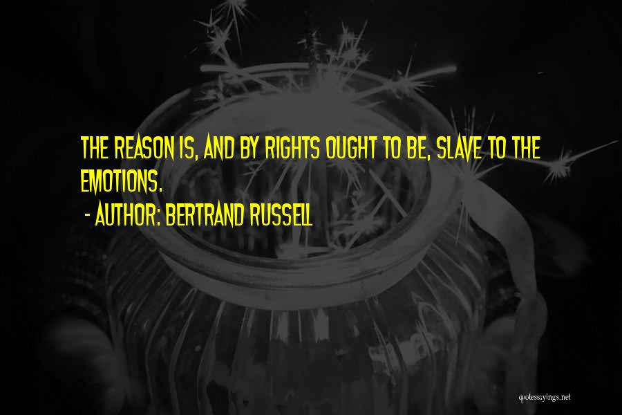 Emotion Over Reason Quotes By Bertrand Russell