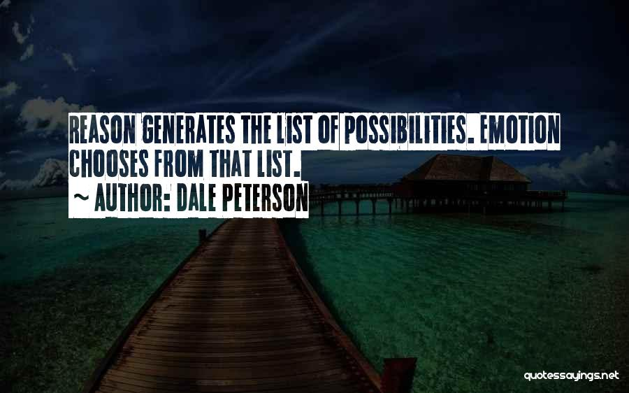 Emotion Over Reason Quotes By Dale Peterson